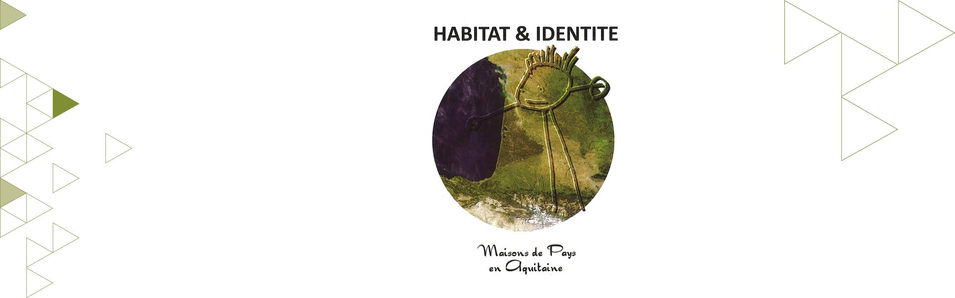 Habitat &amp; Identité : vers une culture de l&#039;habiter ? <br /> Du colloque à l&#039;ouvrage...