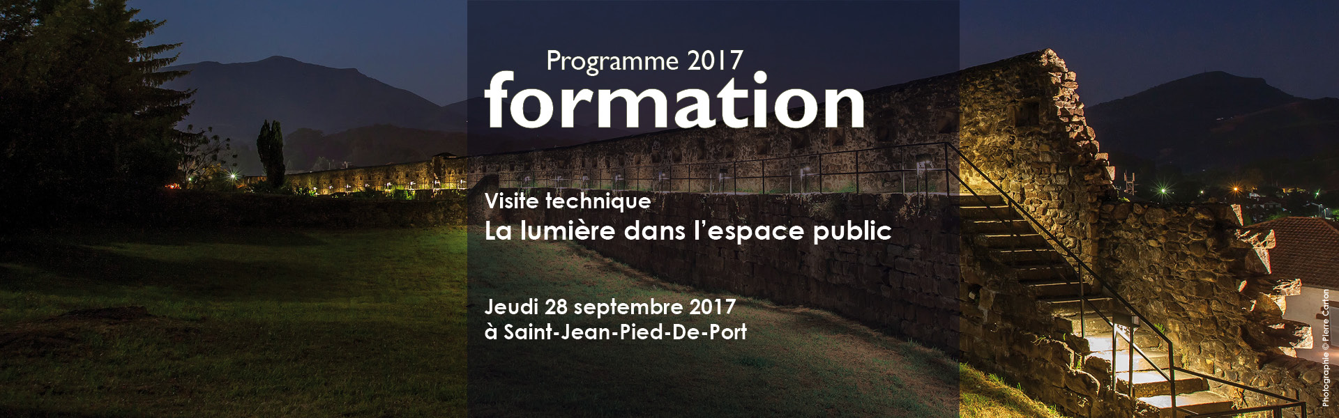 Une formation inédite sur la question de la lumière dans l'espace public, le 28 septembre 2017 à Saint-Jean-Pied-de-Port