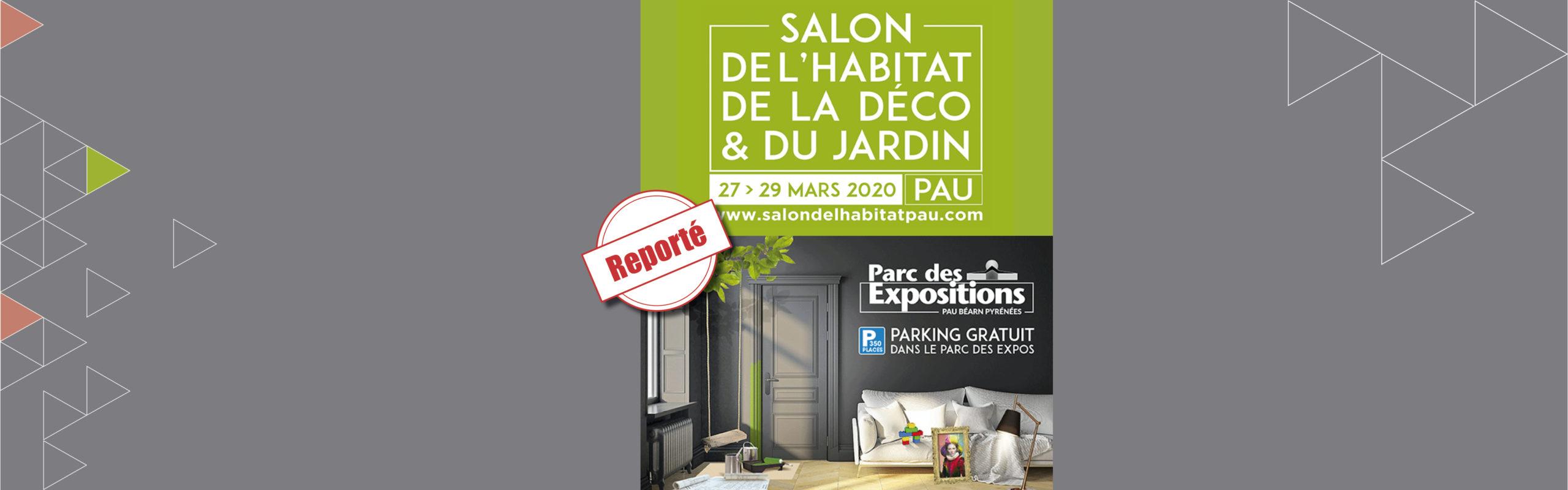 Report du Salon de l'habitat à Pau !