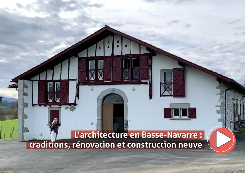 L'architecture en Basse-Navarre : traditions, rénovation et construction neuve